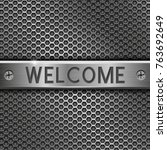 welcome. metal plate with... | Shutterstock .eps vector #763692649
