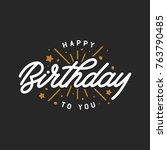 happy birthday hand lettering... | Shutterstock .eps vector #763790485