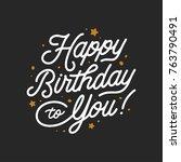 happy birthday hand lettering... | Shutterstock .eps vector #763790491