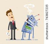 businessman look at the broken... | Shutterstock .eps vector #763827235