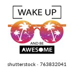 wake up and be awesome... | Shutterstock .eps vector #763832041