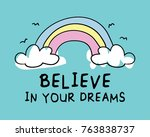 believe in your dreams... | Shutterstock .eps vector #763838737