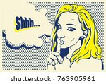 shhh... woman  pop art style... | Shutterstock .eps vector #763905961