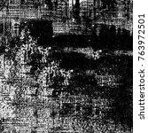 grunge black white. monochrome...   Shutterstock . vector #763972501