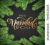 feliz navidad spanish merry... | Shutterstock .eps vector #764012635