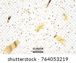 golden confetti background with ... | Shutterstock .eps vector #764053219