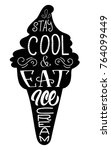 hand lettering stay cool and... | Shutterstock .eps vector #764099449