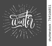 hello winter lettering... | Shutterstock .eps vector #764166811