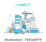 industry  construction building.... | Shutterstock .eps vector #764166979