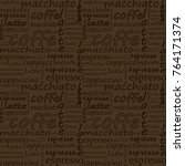 inscriptions of coffee on a... | Shutterstock .eps vector #764171374