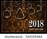 2018 happy new year background... | Shutterstock . vector #764195464