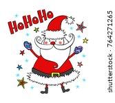 santa claus. ho ho ho. stars.... | Shutterstock .eps vector #764271265
