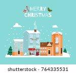 merry christmas. cute houses....   Shutterstock .eps vector #764335531