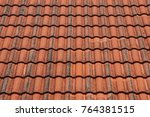 pattern of the old tiles roof... | Shutterstock . vector #764381515
