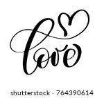 handwritten inscription love...   Shutterstock .eps vector #764390614
