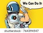 we can do it astronaut....   Shutterstock . vector #764394547