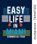 miami easy life t shirt print... | Shutterstock .eps vector #764447101