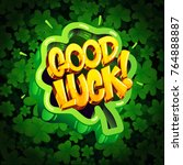 good luck cartoon illustration... | Shutterstock .eps vector #764888887