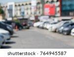 blur car parking. | Shutterstock . vector #764945587