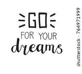go for your dream. vector...   Shutterstock .eps vector #764971999