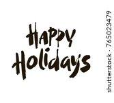 happy holidays  ink hand... | Shutterstock .eps vector #765023479