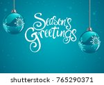 christmas balls and seasons... | Shutterstock .eps vector #765290371