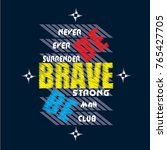 be brave typography t shirt... | Shutterstock .eps vector #765427705