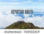 inspirational quote  adventure... | Shutterstock . vector #765432319
