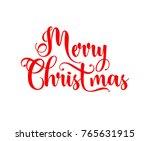 hand lettering merry christmas... | Shutterstock .eps vector #765631915