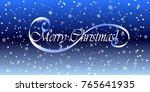 merry christmas. falling snow... | Shutterstock .eps vector #765641935