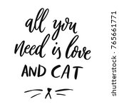 all you need is love and cat.... | Shutterstock .eps vector #765661771
