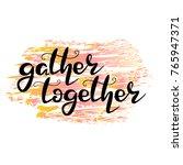lettering  gather together  ...