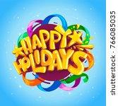 happy holidays vector... | Shutterstock .eps vector #766085035