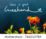 have a great weekend word on... | Shutterstock . vector #766212784