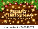 christmas fir tree branches... | Shutterstock .eps vector #766343071