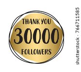 thank you 30 000 followers.... | Shutterstock .eps vector #766711585