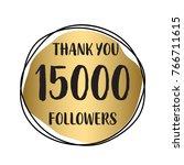thank you 15 000 followers.... | Shutterstock .eps vector #766711615