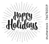 happy holidays lettering... | Shutterstock .eps vector #766782019