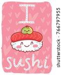 i love sushi. cute illustration ... | Shutterstock .eps vector #766797955