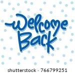 welcome back lettering banner | Shutterstock .eps vector #766799251