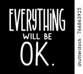 hand lettering everything will... | Shutterstock .eps vector #766863925