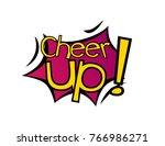 cheer up  beautiful greeting... | Shutterstock .eps vector #766986271
