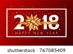 vector 2018 happy new year... | Shutterstock .eps vector #767085409