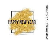 happy new year calligraphy card ...   Shutterstock .eps vector #767107081