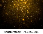 abstract gold bokeh with black... | Shutterstock . vector #767253601
