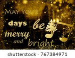 phrase for christmas greeting... | Shutterstock . vector #767384971