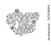 snowflakes are just angel... | Shutterstock .eps vector #767428441
