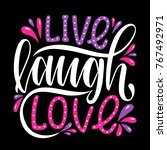 live laugh love.inspirational... | Shutterstock .eps vector #767492971