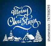 merry christmas hand lettering... | Shutterstock .eps vector #767508295