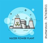 nuclear power plant or station... | Shutterstock .eps vector #767636011